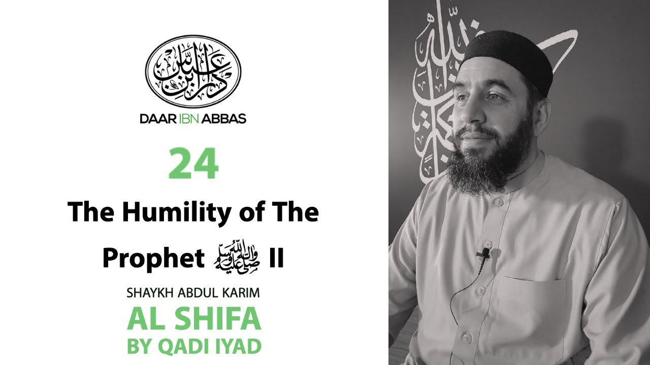 The Humility of The Prophet Part 2 ﷺ | Lesson 24 |...