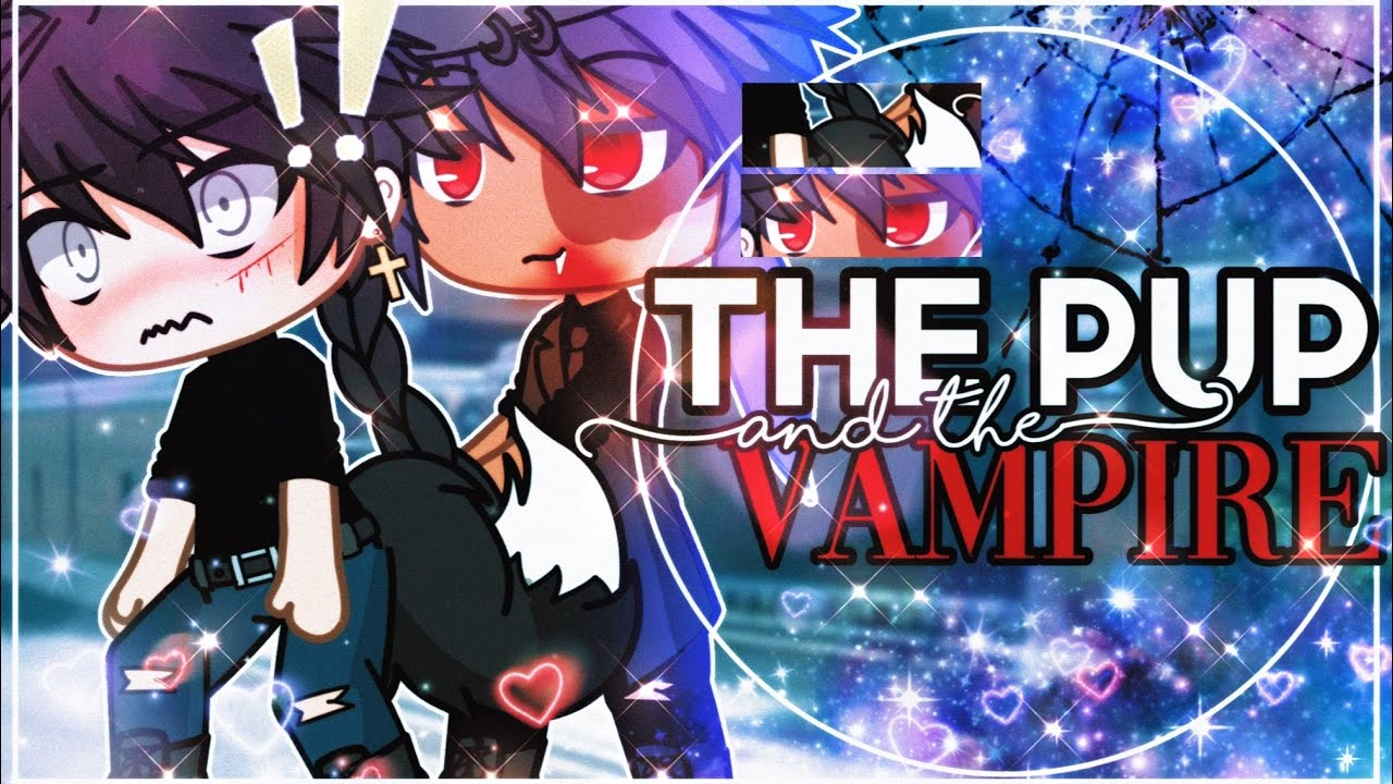 Download 🩸The Vampire and the pup🩸 || GachaLife MiniMovie || GLMM || BL/GAY