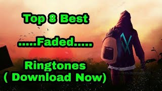Top 8 Alan Walker Faded Ringtones 2019 / ( Download Now )