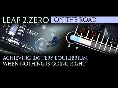 Nissan Leaf 2018 - Achieving Battery Equilibrium  when nothing is going right
