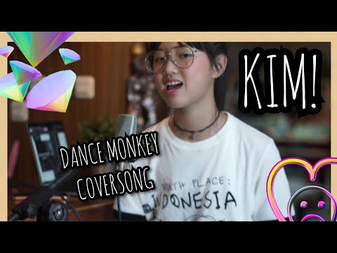 TONES AND I - Dance Monkey (KIM! Cover)