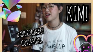 Gambar cover TONES AND I - Dance Monkey (KIM! Cover)
