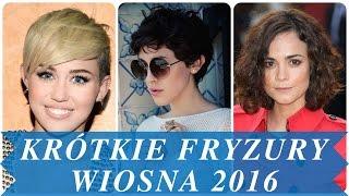 Krótkie fryzury wiosna 2016