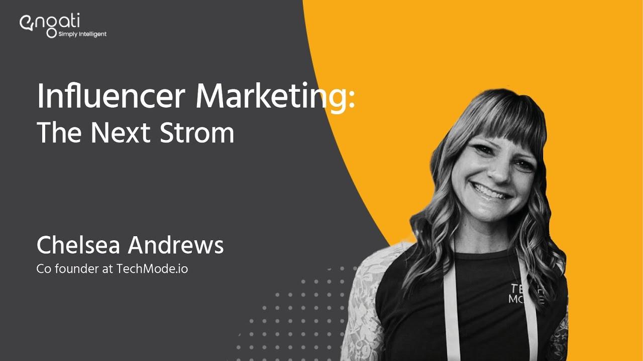 Influencer Marketing: The Next Storm | Chelsea Larson-Andrews