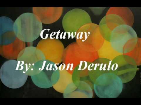 Jason Derulo - Getaway [lyrics]