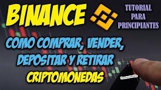 Binance - como depositar, retirar, comprar y vender criptomonedas | Tutorial 2018