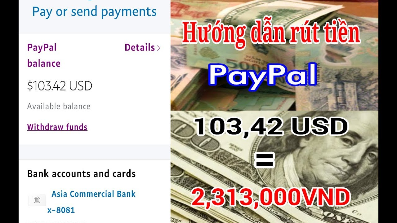 Hướng Dẫn Rút Tiền Paypal 103,42 USD = 2,313,000VND - Kiếm Tiền Trên Điện  Thoại