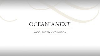 OceaniaNEXT - Re-inspiration Reveal