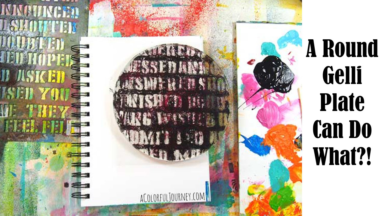 A round gelli plate can do what youtube baditri Gallery
