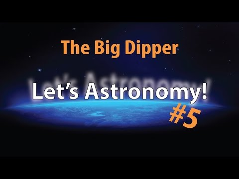 Let's Astronomy #5 | The Big Dipper
