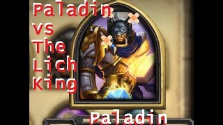 Paladin vs The Lich King EZ WIN (darnit tirion)- Hearthstone
