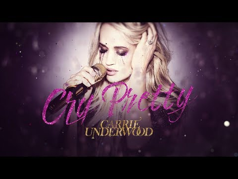"Carrie Underwood - ""Cry Pretty"" (Official Lyric Video)"
