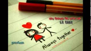 Lil Eddie - You Should Be With Me