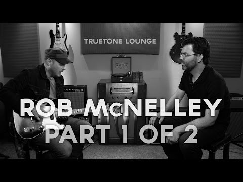 Rob McNelley | Truetone Lounge | Part 1 of 2