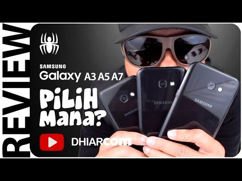 Pilih Mana?? Samsung Galaxy A3 A5 A7 (2017)