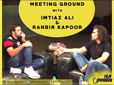 Ranbir Kapoor and Imtiaz Ali | The Meeting Ground