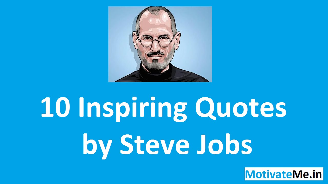 10 famous quotes by steve jobs motivational
