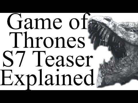 Game of Thrones Season 7 Teaser Explained