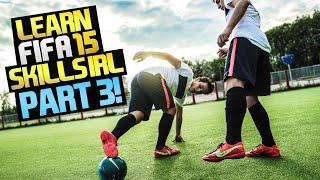 FIFA 15: Learn Amazing FIFA 15 Skills In Real Life Part 3 ★ (Waka Waka/McGeady Spin Tutorial)
