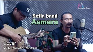 Download Setia Band - Asmara II Willy preman pensiun ( Yoyok Bikeboyz ) & Resa Engko Cover live version