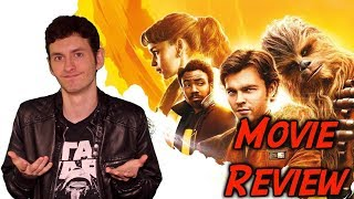 Solo: A Star Wars Story - Movie Review (No Spoilers!)