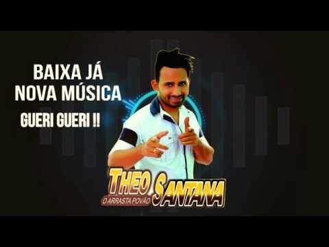 Theo Santana Nova Musica Gueri Gueri