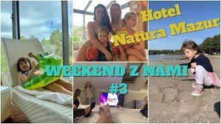 Weekend z Nami #3 // Hotel Natura Mazur
