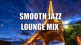 2016 Smooth Jazz Chill Out Lounge Instrumental: Smooth Jazz Music for Relaxation
