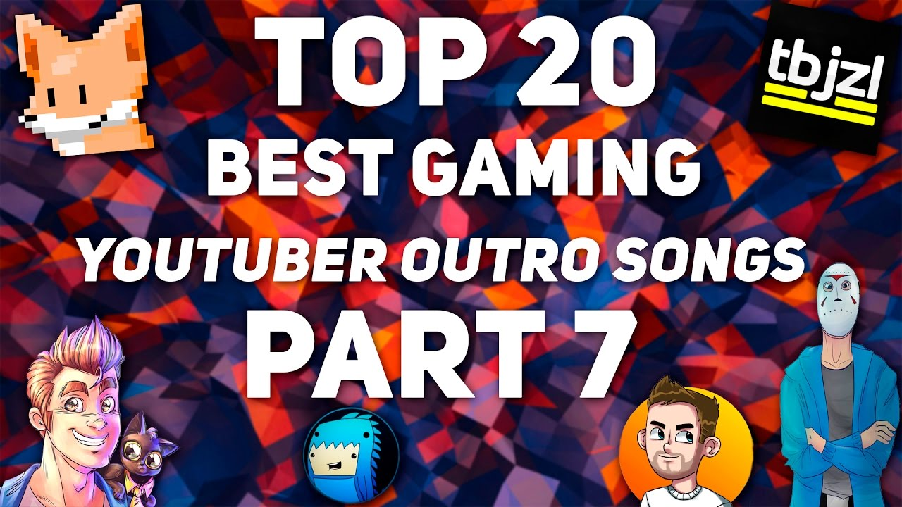 20 Best Gaming YouTuber OUTRO SONGS 2016! Part 7!