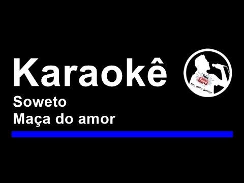 Soweto   Maça do amor   Karaoke