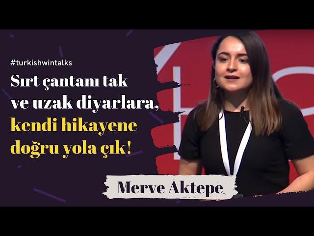 Merve Aktepe | Sırt çantanı tak ve uzak diyarlara, kendi hikayene doğru yola cık!