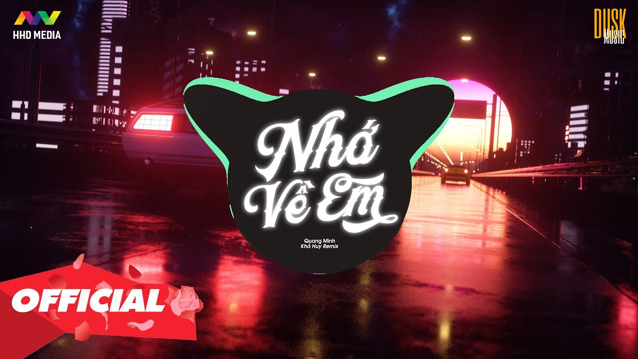 NHỚ VỀ EM – Quang Minh ( Khả Huy Remix )   Nhớ Đeo Tai Nghe
