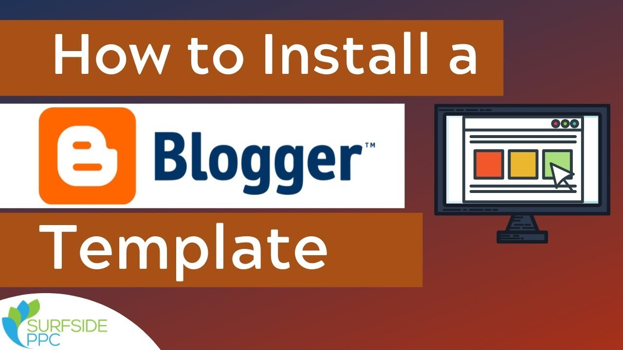 How to Install a Blogger Template - Upload a Professional Blogger Theme For Your Blog