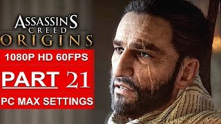ASSASSIN'S CREED ORIGINS Gameplay Walkthrough Part 21 [1080p HD 60FPS PC MAX SETTINGS] No Commentary
