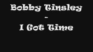 Watch Bobby Tinsley I Got Time video