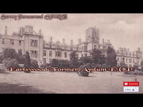 EarlsWood/Redhill Mental Asylum [EVP's]