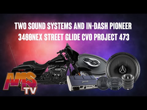Two Sound Systems And In-Dash Pioneer 3400NEX  Street Glide CVO Project 473