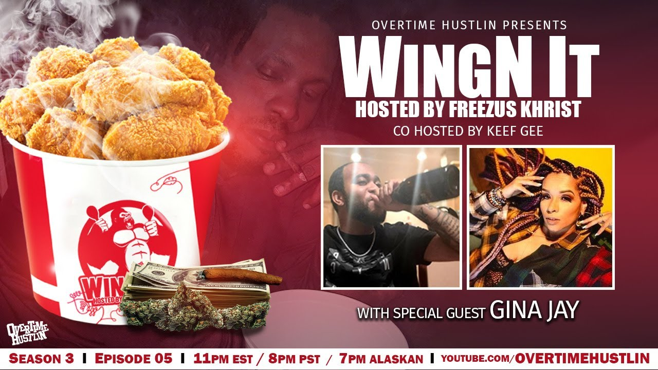 WingN It (Hosted By Freezus Khrist) : Season 3 Ep. 5 : Gina Jay