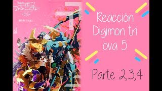 Reaccion ova 5 digimon adventure tri ¿¿lloro?? (parte 2,3,4)