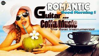 Nhạc Hòa Tấu Không Lời Quốc Tế Guitar Romantic 2017| Bê Cả Thế Giới Cafe Lãng Mạn Đến Bên Bạn