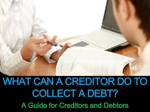 What Can a Creditor Do to Collect a Debt?