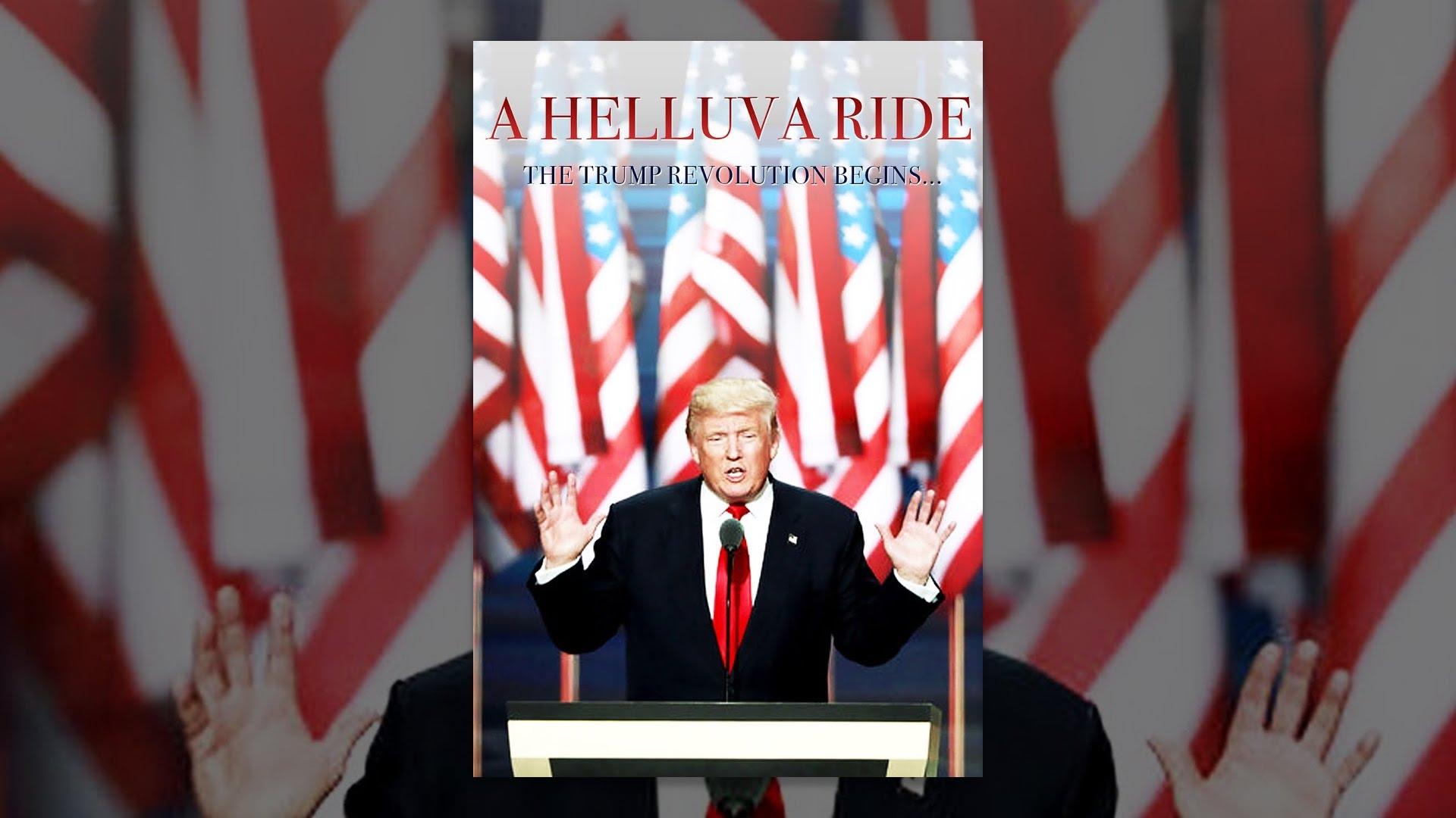 A Helluva Ride: The Trump Revolution Begins...