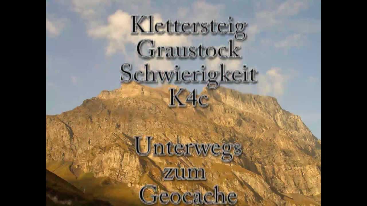 Klettersteig Graustock : Klettersteig graustock geocaching youtube