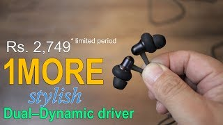 1MORE Stylish Dual Dynamic Driver Earphone review – Awesome, best premium earphone under Rs. 3K