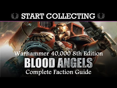 Blood Angels COLLECTOR'S GUIDE! Start Collecting! Warhammer 40K 8th Edition