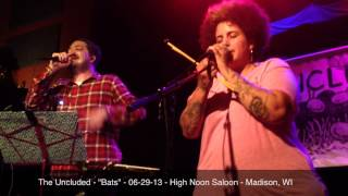 """The Uncluded - """"Bats"""" - 06-29-2013 - High Noon Saloon - Madison, WI"""