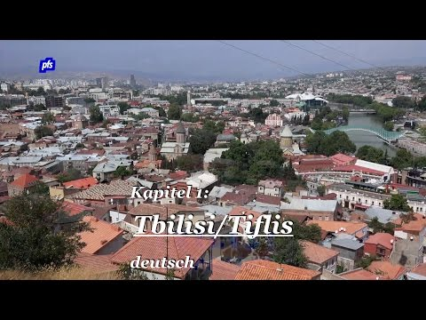 01 Tbilisi deutsch HD