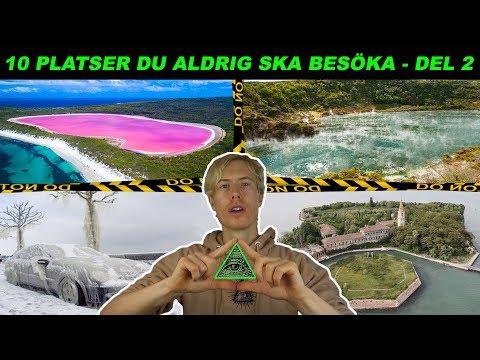 10 PLATSER DU ALDRIG SKA BESÖKA - DEL 2
