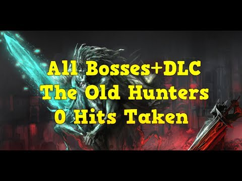 Bloodborne: Worlds First All Bosses+DLC 0 Hit Run