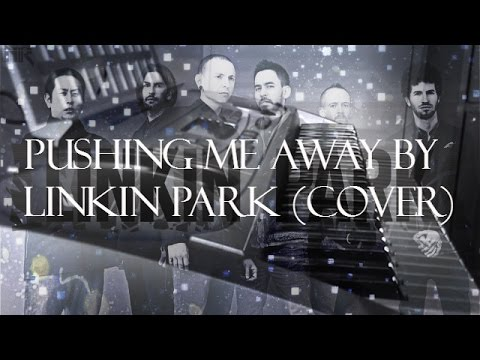 Pushing Me Away Piano Version By Linkin Park (Cover)